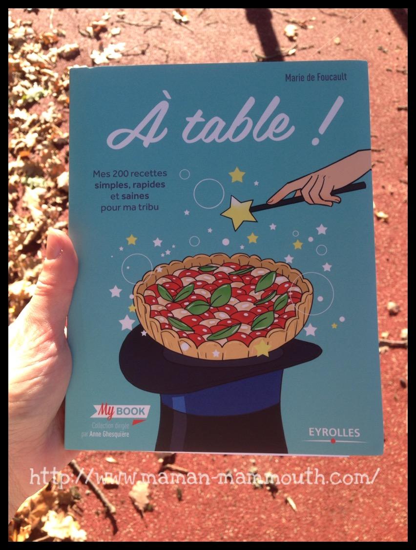 A Table! 200 recettes saines et rapides!