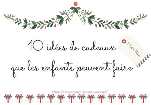 10 Idees De Cadeaux Faits Main Par Les Enfants Maman Mammouth Blog Famille Lifestyle Et Lecture