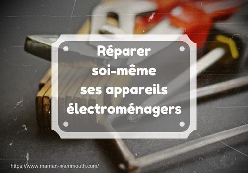 Réparer soi-même ses appareils électroménagers