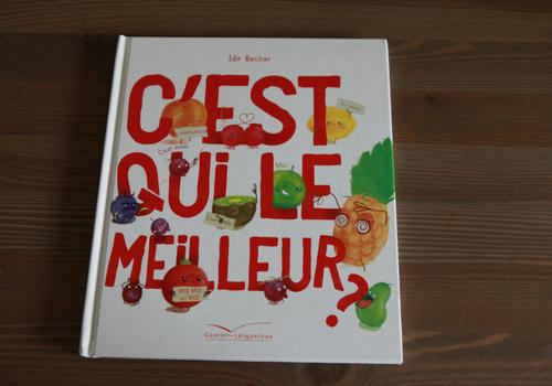 """Album jeunesse sur les fruits """"C'est qui le meilleur?"""""""