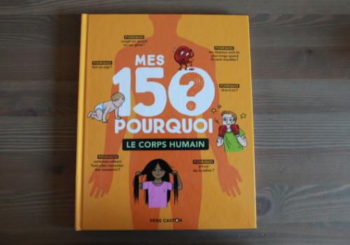 """Livre """"Mes 150 pourquoi : le corps humain"""""""