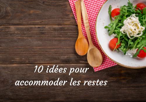 10 idées pour accommoder les restes