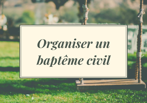 Organiser un bapteme civil