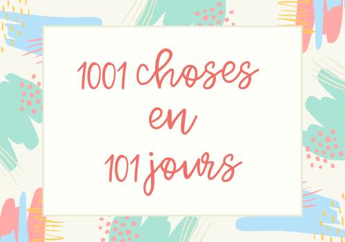 1001 choses en 101 jours
