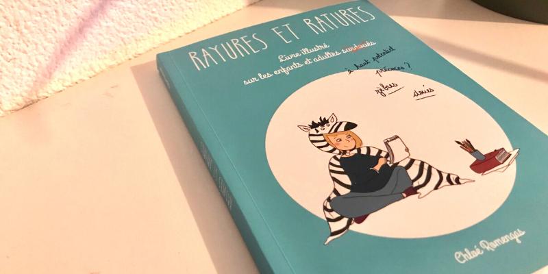 Chronique du livre Rayures et Ratures, livre sur l'enfant à haut potentiel