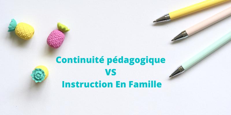 Quelle différence entre continuité pédagogique et instruction en famille ?