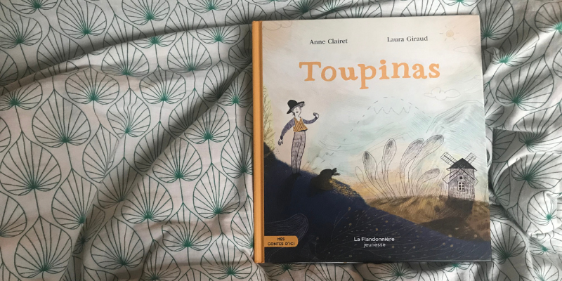 "Album jeunesse ""Toupinas"" d'Anne Clairet et Laura Giraud"